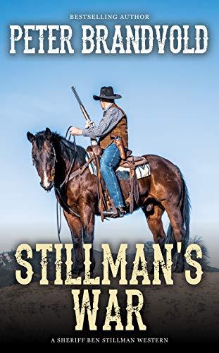 Stillman's War (A Sheriff Ben Stillman Western) by [Brandvold, Peter]