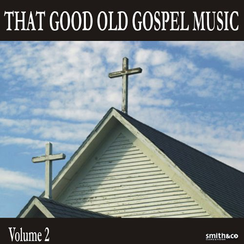 - That Good Old Gospel Music, Volume 2