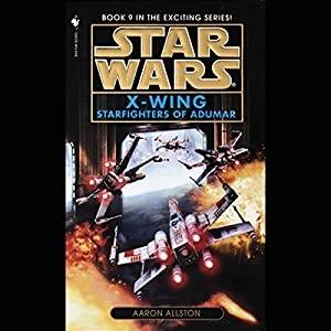 Star Wars: The X-Wing Series, Volume 9: Starfighters of Adumar Audiobook