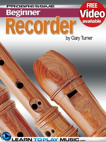 - Recorder Lessons for Beginners: Teach Yourself How to Play the Recorder (Free Video Available) (Progressive Beginner)