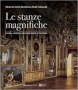 Le Stanze Magnifiche Mobili Arredi E Decorazione D Interni Amazon Co Uk Aa Vv 9788863735963 Books
