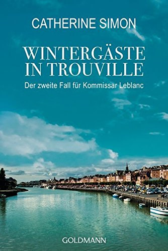 Wintergäste in Trouville: Der 2. Fall für Kommissar Leblanc