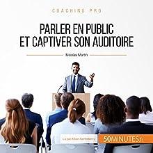 Parler en public et captiver son auditoire (Coaching pro 2) | Livre audio Auteur(s) : Nicolas Martin Narrateur(s) : Alban Barthélemy