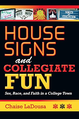 House Signs and Collegiate Fun: Sex, Race, and Faith in a College Town PDF