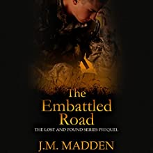 The Embattled Road: The Lost and Found Series Prequel Audiobook by J. M. Madden Narrated by Eric G. Dove