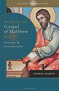 Opening The Scriptures Bringing Gospel Of Matthew To Life Insight And Inspiration