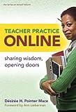 Teacher Practice Online, Desiree H. Pointer Mace, 0807749699