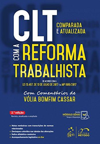 CLT Comparada e Atualizada com a Reforma Trabalhista: de Acordo com a lei 13.467, de 13 de Julho de 2017 e a MP 808/2017