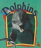 Dolphins, Bobbie Kalman and Tammy Everts, 0865057222