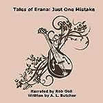 Tales of Erana: Just One Mistake | A. L. Butcher