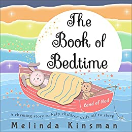 The Book of Bedtime: A Read Aloud Bedtime Story Picture Book To Help Children Fall Asleep (Ages 3-6) (Top of the Wardrobe Gang Picture 12) by [Kinsman, Melinda]