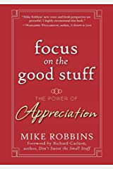Focus on the Good Stuff: The Power of Appreciation Kindle Edition