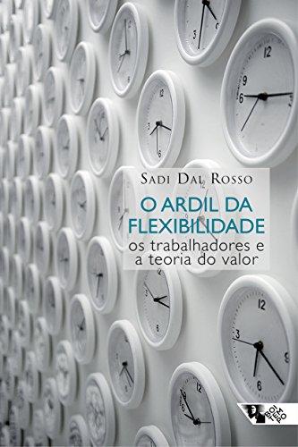 O Ardil da Flexibilidade. Os Trabalhadores e a Teoria do Valor