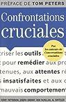 Confrontations cruciales : Des outils pour remédier aux promesses non tenues, aux attentes insatisfaites et aux mauvais comportements par Switzler