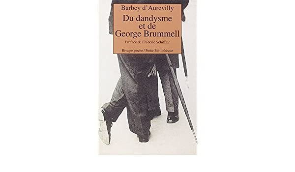 Du Dandysme et de George Brummell (French Edition)