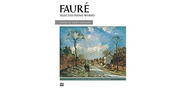 Fauré, Selected Piano Works (Alfred Masterwork Edition)