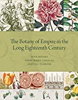 The Botany of Empire in the Long Eighteenth Century (Dumbarton Oaks Symposia and Colloquia)