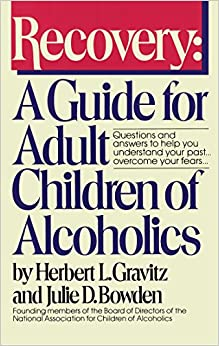 Recovery: A Guide for Adult Children of Alcoholics (A Fireside/Learning Publications book)