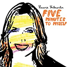 Five Minutes to Myself Performance Auteur(s) : Laurie Kilmartin Narrateur(s) : Laurie Kilmartin