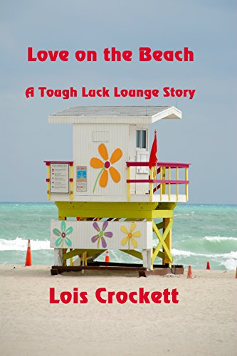 Love on the Beach: A Tough Luck Lounge Story by [Crockett, Lois]
