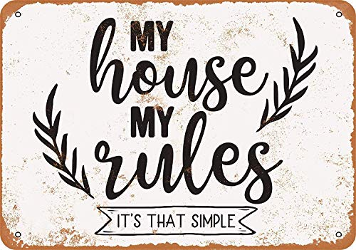 (My House My Rules Tin Wall Signs Retro Iron Painting Metal Poster Warning Plaque Art Decor for Garage Home Garden Store Bar Café)