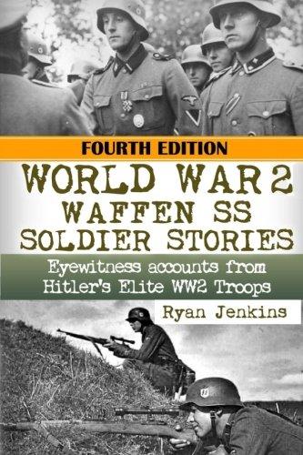 World War 2: Waffen SS Soldier Stories: Eyewitness Accounts of Hitler's Elite - Elite Ss
