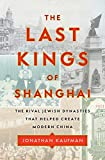 The Last Kings of Shanghai: The Rival Jewish