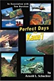 img - for Perfect Days in Kaua'i: In Association with Tom Barefoot by Arnold Schuchter (2006-09-13) book / textbook / text book