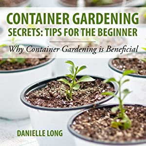 Container Gardening Secrets Audiobook