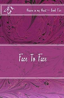 >>DJVU>> Face To Face (Heaven In My Heart (pre/early Teen Series) Book 5). mejor Abscissa Based Najar State pedido