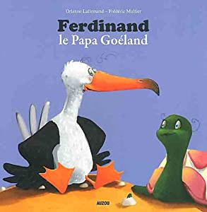 """Afficher """"Ferdinand, le papa goéland"""""""