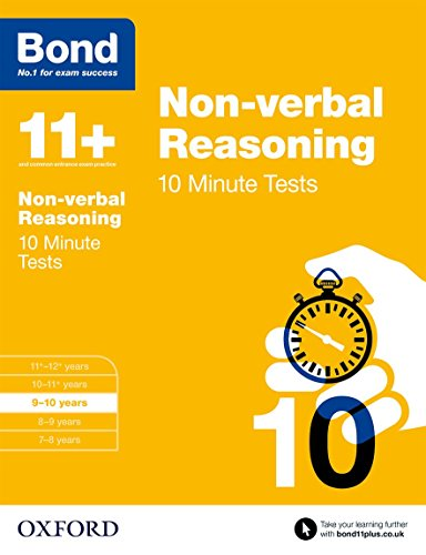 [READ] Bond 11+: Non Verbal Reasoning: 10 Minute Tests [R.A.R]