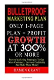 Bulletproof Marketing Plan: Only 1-Page Plan = Profit Growth At 300% Or More