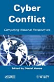 Cyber Conflict : Competing National Perspectives, Ventre, Daniel, 1848213506