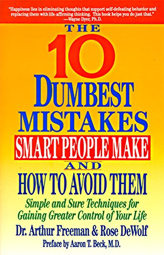 Smart People Make and How To Avoid Them: Simple and Sure Techniques for Gaining Greater Control of Your Life ()