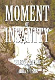 Moment of Insanity, Sharon L. Snyder and Laura Spears, 1493127438
