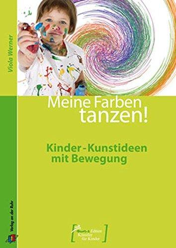 meine-farben-tanzen-kinder-kunstideen-mit-bewegung-mus-e-edition-knstler-fr-kinder