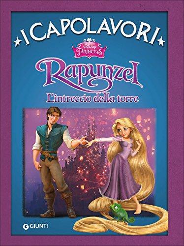 Libro di Rapunzel, l' intreccio della Torre - I Capolavori racconto fiaba di Rapunzel