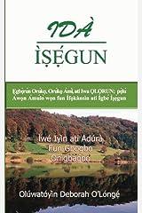 Ida Isegun: Egberun Oruko, Oruko Ami, Ati Iwa OLORUN; Pelu Amulo Won (Yoruba Edition) Paperback