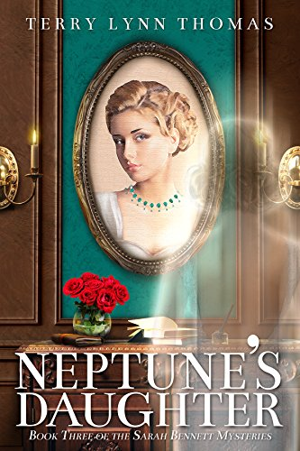 Neptune's Daughter: Book 3 of the Sarah Bennett Mysteries by [Thomas, Terry Lynn]