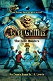 img - for Grey Griffins: The Relic Hunters (Grey Griffins: The Clockwork Chronicles) book / textbook / text book