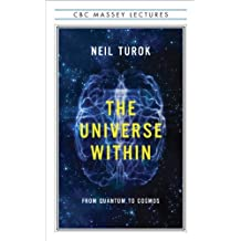 By Neil Turok - The Universe Within: From Quantum to Cosmos [Paperback] (Second Impression)