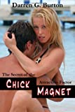 Chick Magnet: The Secret Of The Attraction Factor