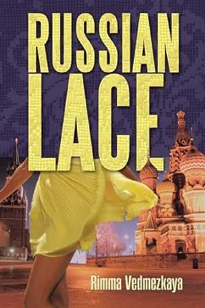 Amazon.com: Russian Lace eBook: Rimma Vedmezkaya: Kindle Store