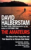 img - for The Amateurs: The Story of Four Young Men and Their Quest for an Olympic Gold Medal book / textbook / text book