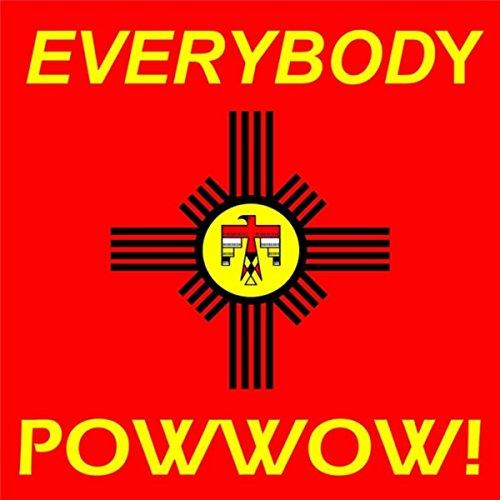 Everybody Powwow!
