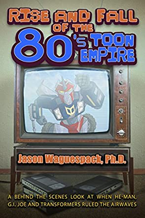 Rise and Fall of the 80's Toon Empire