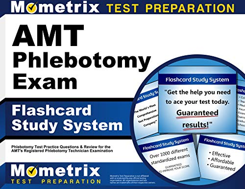 System Amt - AMT Phlebotomy Exam Flashcard Study System: Phlebotomy Test Practice Questions and Review for the AMT's Registered Phlebotomy Technician Examination (Cards)