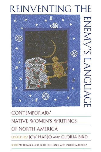 Reinventing the Enemy's Language: Contemporary Native Women's Writings of North America by W. W. Norton & Company