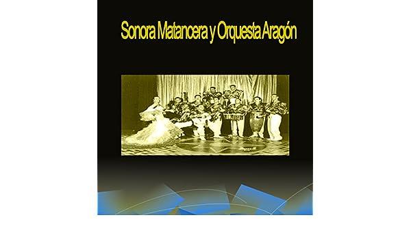 Sonora Matancera y Orquesta Aragón de Orquesta Aragón La Sonora ...